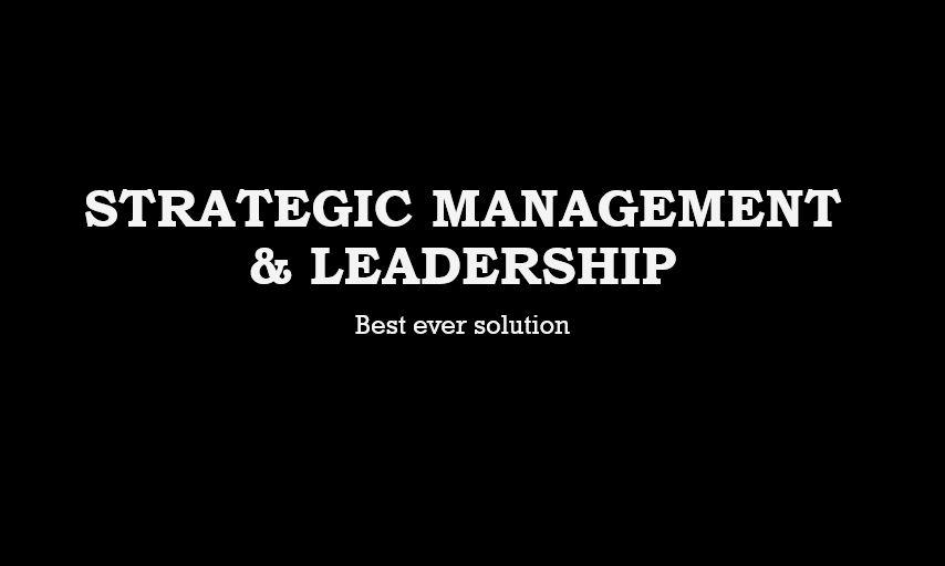 Solve strategic management and leadership
